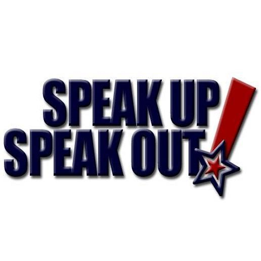 Speak up speak out